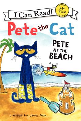PETE THE CAT: PETE AT THE BEACH (MY FIRST I CAN READ!), DEAN, JAMES