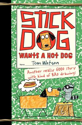 Image for Stick Dog Wants a Hot Dog