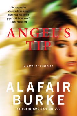 Angel's Tip: A Novel of Suspense (Ellie Hatcher), Alafair Burke