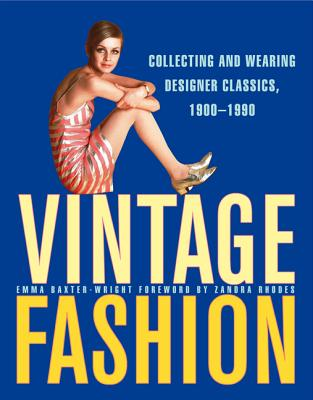 Image for Vintage Fashion: Collecting and Wearing Designer Classics, 1900-1990