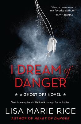 Image for I Dream of Danger: A Ghost Ops Novel (Ghost Ops Novels)