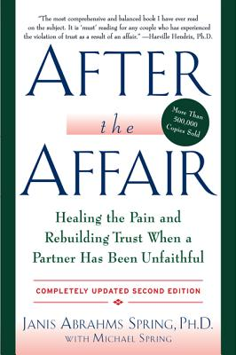 Image for After the Affair, Revised and Updated Edition: Healing the Pain and Rebuilding Trust When a Partner Has Been Unfaithful
