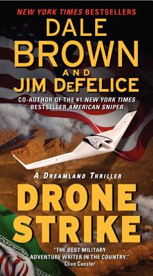 Drone Strike: A Dreamland Thriller (Dale Brown's Dreamland), Dale Brown, Jim DeFelice