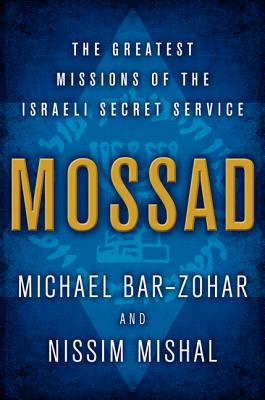 Image for Mossad: The Greatest Missions of the Israeli Secret Service