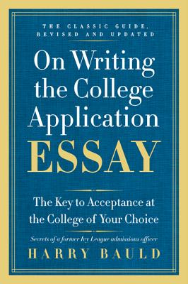 Image for On Writing the College Application Essay, 25th Anniversary Edition: The Key to A