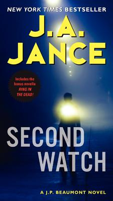 Second Watch: A J. P. Beaumont Novel, J. A. Jance