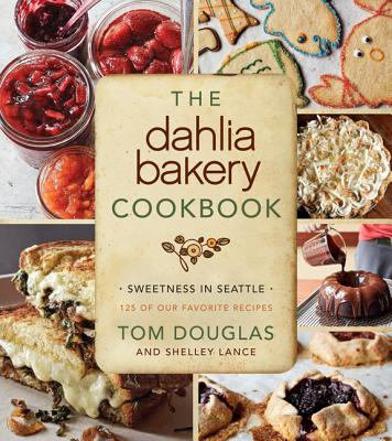 Image for DAHLIA BAKERY COOKBOOK, THE SWEETNESS IN SEATTLE - 125 OF OUR FAVORITE RECIPES