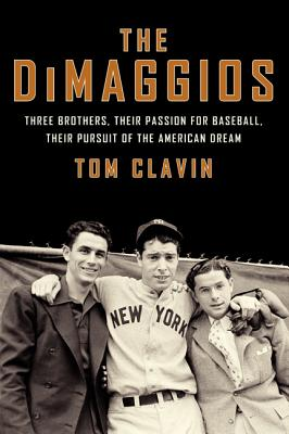Image for THE DIMAGGIOS  Three Brothers, Their Passion for Baseball, Their Pursuit of the American Dream