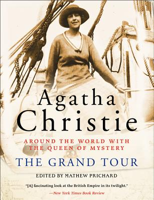 The Grand Tour: Around the World with the Queen of Mystery, Christie, Agatha