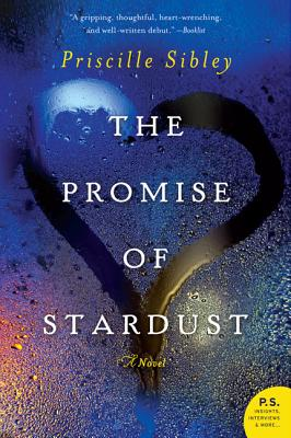 The Promise of Stardust: A Novel, Priscille Sibley