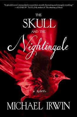 The Skull and the Nightingale: A Novel, Irwin, Michael