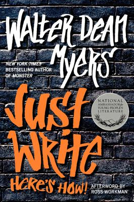 Just Write: Here's How!, Myers, Walter Dean