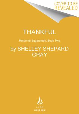 Thankful: Return to Sugarcreek, Book Two, Shelley Shepard Gray