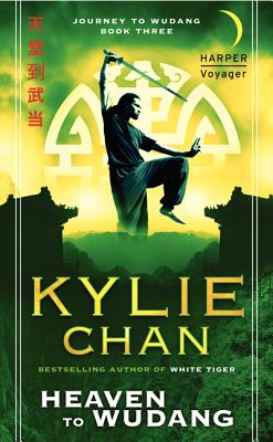 Heaven to Wudang: Journey to Wudang: Book Three (Journey to Wudang Trilogy), Kylie Chan
