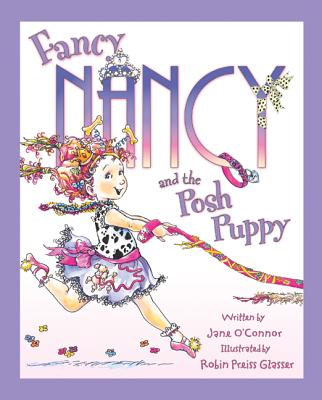 FANCY NANCY AND THE POSH PUPPY, O'CONNOR, JANE