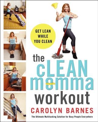 CLEAN MOMMA WORKOUT, CAROLYN BARNES