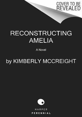 Reconstructing Amelia: A Novel, McCreight, Kimberly