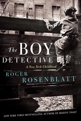 The Boy Detective: A New York Childhood, Rosenblatt, Roger