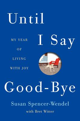 Image for Until I Say Good-Bye: My Year of Living with Joy