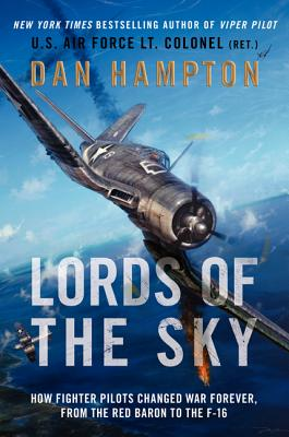 Image for Lords of the Sky: Fighter Pilots and Air Combat, from the Red Baron to the F-16