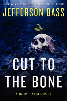 Image for CUT TO THE BONE BODY FARM