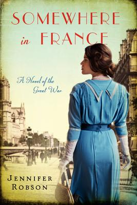 Image for Somewhere in France: A Novel of the Great War