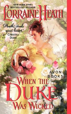 When the Duke Was Wicked (Scandalous Gentlemen of St. James), Lorraine Heath