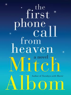 FIRST PHONE CALL FROM HEAVEN, THE, ALBOM, MITCH