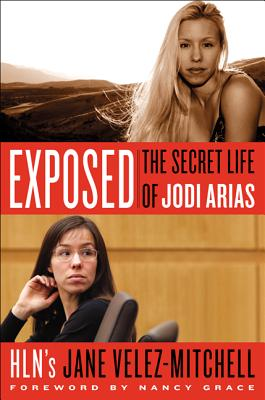 Image for Exposed: The Secret Life of Jodi Arias