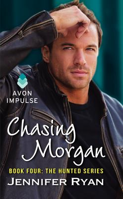 Chasing Morgan: Book Four: The Hunted Series, Ryan, Jennifer