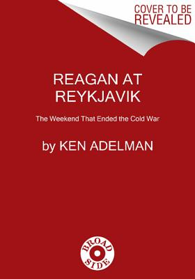 Image for Reagan at Reykjavik: Forty-Eight Hours That Ended the Cold War