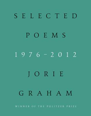 From the New World: Poems 1976-2014, Jorie Graham