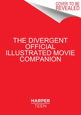 Image for DIVERGENT : OFFICIAL ILLUSTRATED MOVIE COMPANION