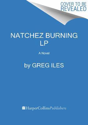 Image for Natchez Burning: A Novel (Penn Cage Novels)