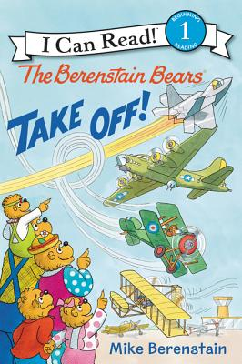Image for The Berenstain Bears Take Off! (I Can Read Level 1)