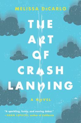 Image for The Art of Crash Landing: A Novel (P.S. (Paperback))