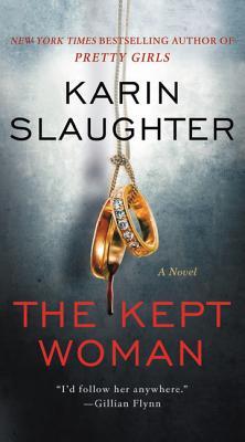The Kept Woman: A Novel, Karin Slaughter