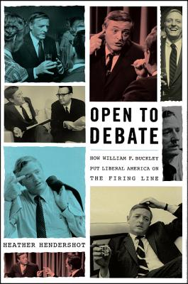 Image for Open to Debate: How William F. Buckley Put Liberal America on the Firing Line
