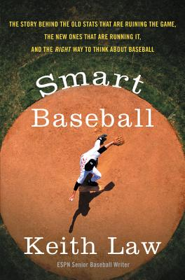 Image for Smart Baseball: The Story Behind the Old Stats That Are Ruining the Game, the New Ones That Are Running It, and the Right Way to Think About Baseball