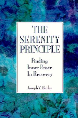 Image for The Serenity Principle: Finding Inner Peace in Recovery