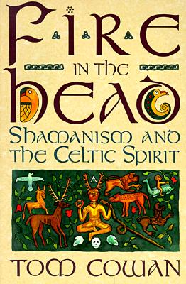 Image for Fire in the Head: Shamanism and the Celtic Spirit