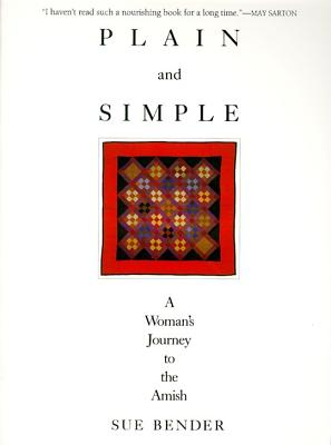 Plain and Simple: A Woman's Journey to the Amish, Sue Bender