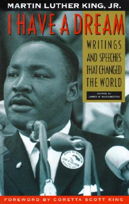 Image for I Have a Dream: Writings and Speeches That Changed the World, Special 75th Anniversary Edition (Martin Luther King, Jr., born January 15, 1929)