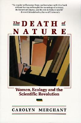 Image for The Death of Nature: Women, Ecology, and the Scientific Revolution