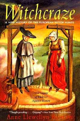 Witchcraze: A New History of the European Witch Hunts, Barstow, Anne Llewellyn