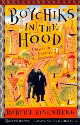 "Boychiks in the Hood: Travels in the Hasidic Underground, ""Eisenberg, Robert"""