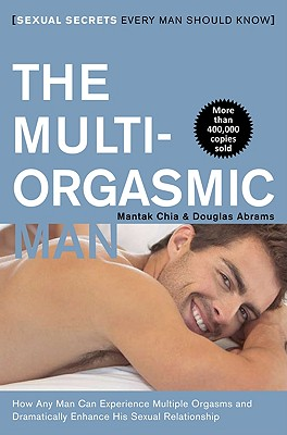 Image for The Multi-Orgasmic Man: Sexual Secrets Every Man Should Know