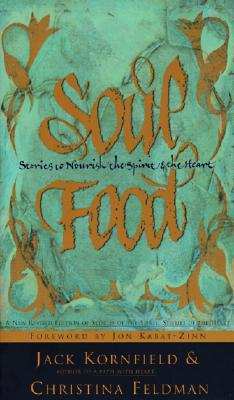 Soul Food: Stories to Nourish the Spirit and the Heart, Jack Kornfield