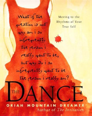 Image for The Dance: Moving to the Rhythms of Your True Self