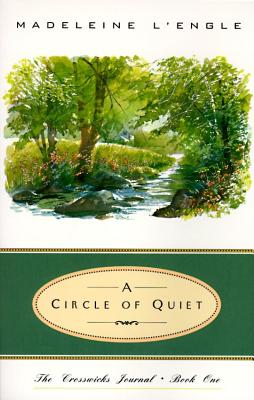 A Circle of Quiet: The Crosswicks Journal Book One, L'Engle, Madeleine
